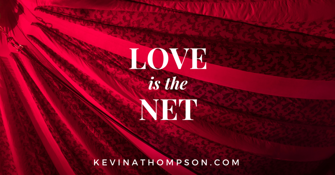 Love Is the Net