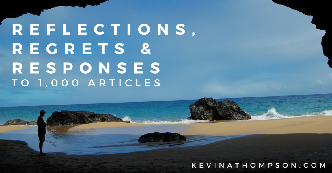 Reflections, Regrets & Responses to 1,000 Articles
