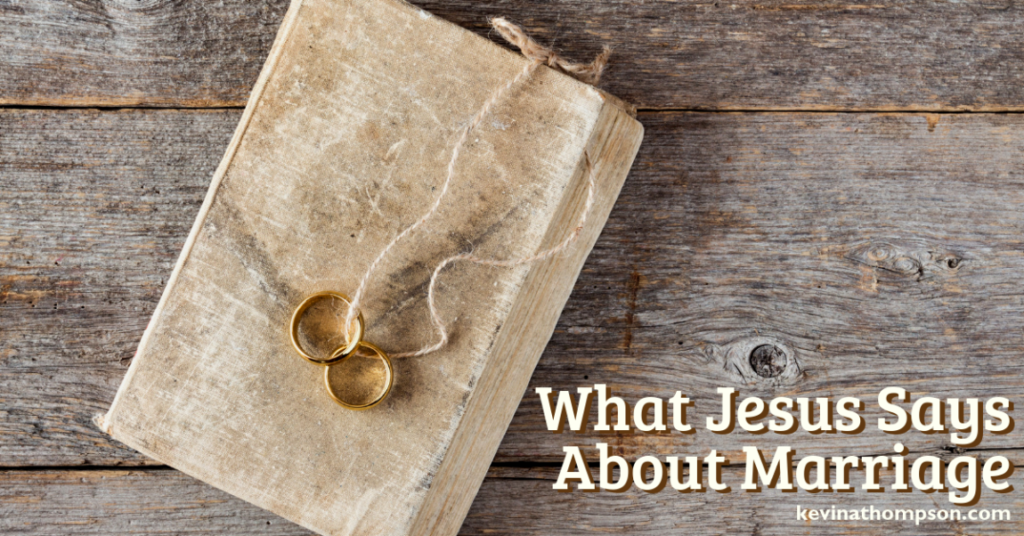 What Jesus Says About Marriage