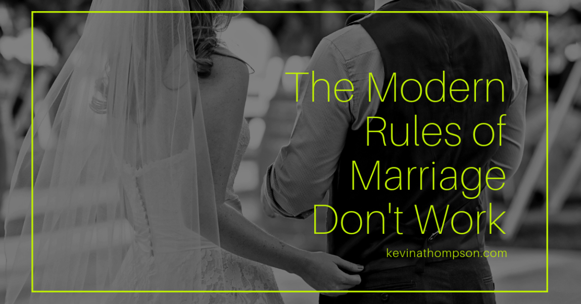 The Modern Rules of Marriage Don't Work