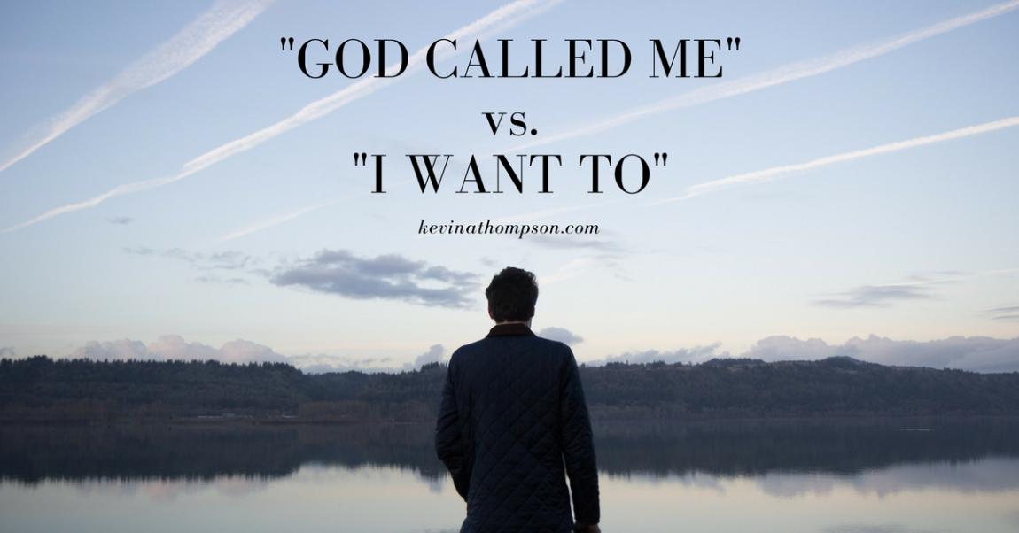 """God Called Me"" vs. ""I Want To"""