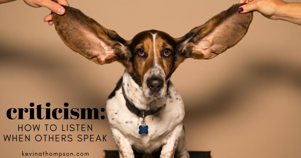 Criticism: How to Listen When Others Speak