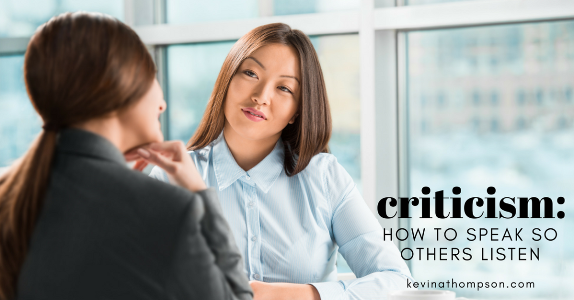Criticism: How To Speak So Others Listen