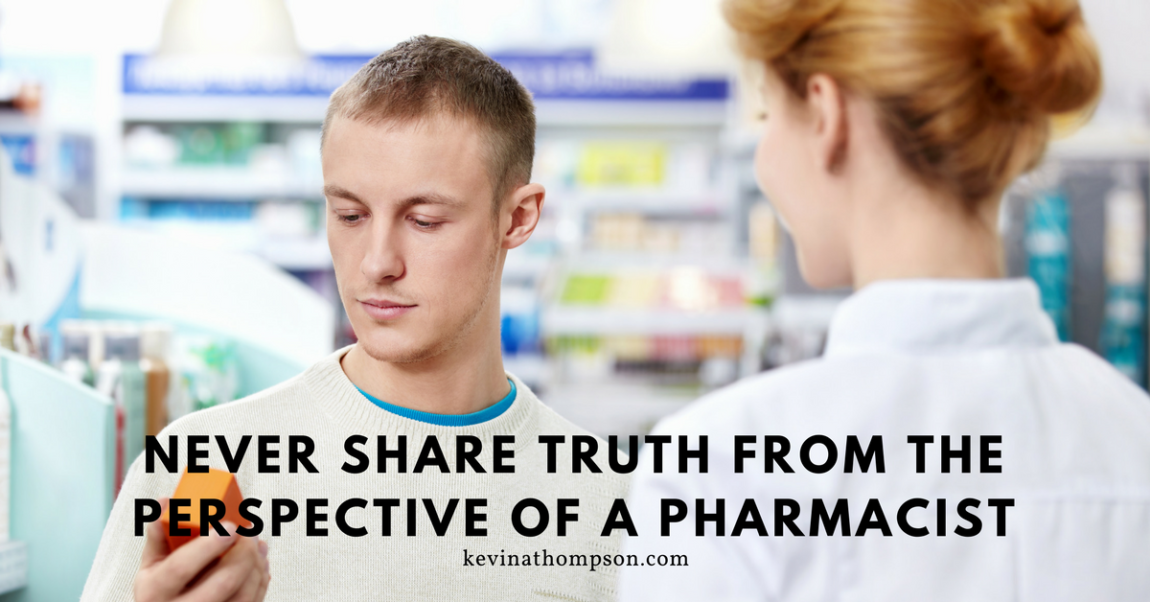 Never Share Truth from the Perspective of a Pharmacist