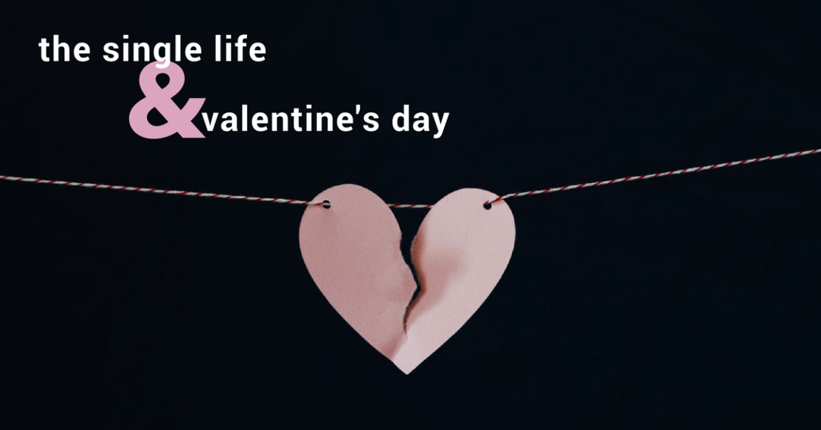 The Single Life And Valentine's Day