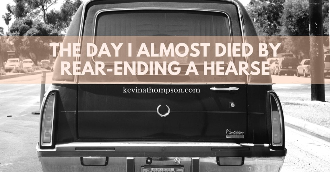 The Day I Almost Died by Rear-Ending a Hearse