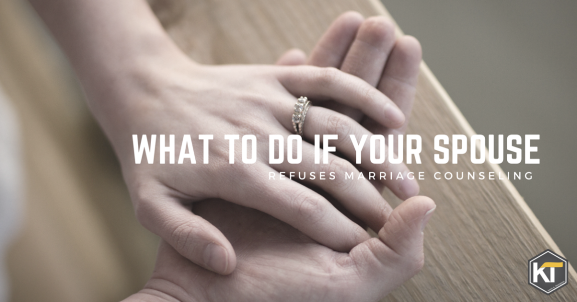 What To Do If Your Spouse Refuses Counseling