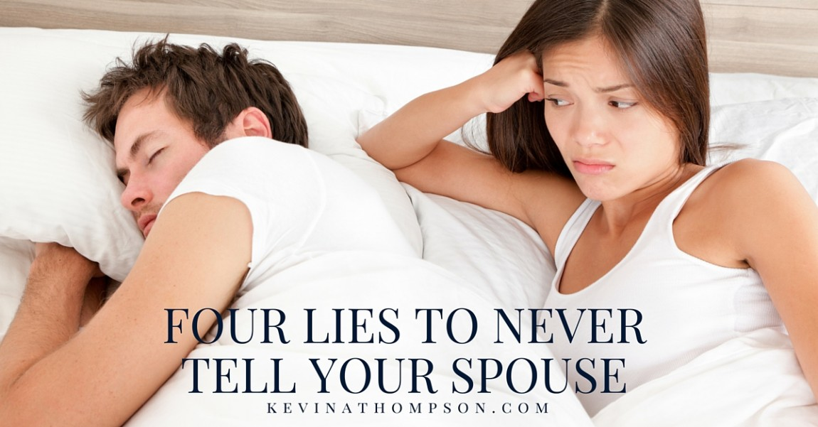 Four Lies to Never Tell Your Spouse