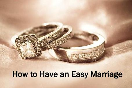 How to Have an Easy Marriage