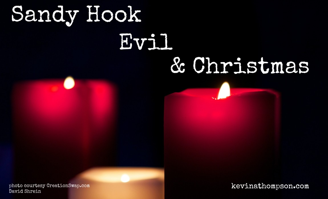 Sandy Hook, Evil, and Christmas