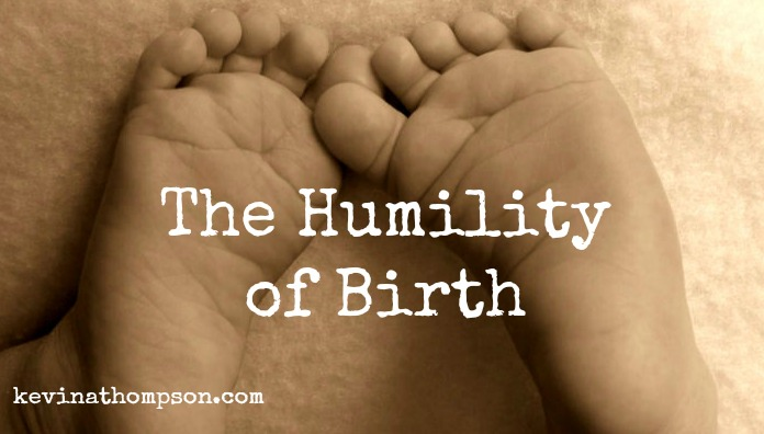 The Humility of Birth