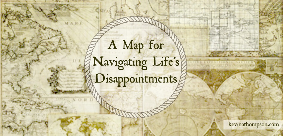 A Map for Navigating Life's Disappointments
