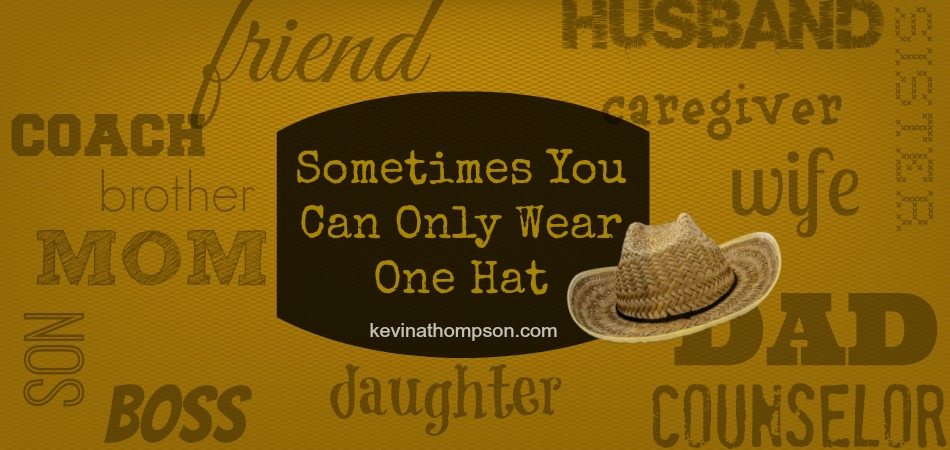 Sometimes You Can Only Wear One Hat