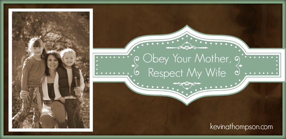 Obey Your Mother, Respect My Wife