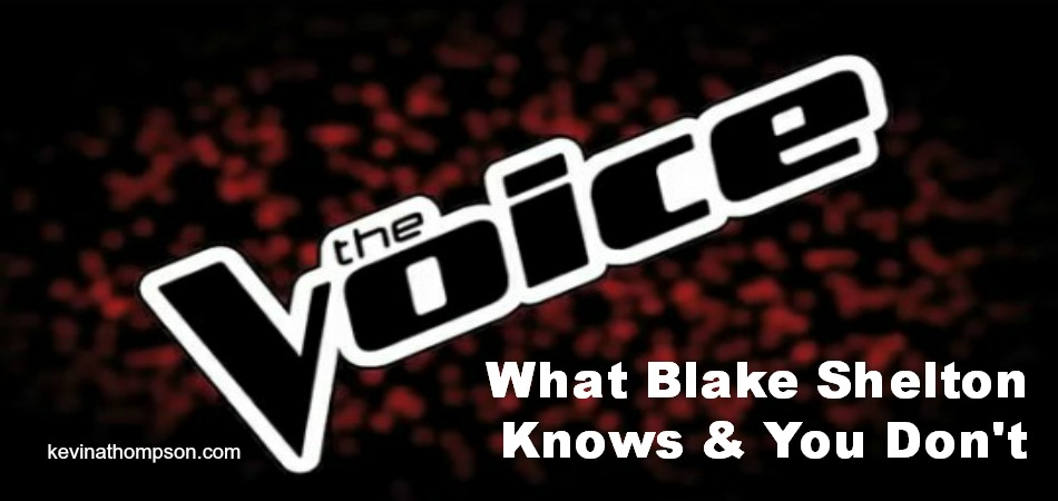 The Voice: What Blake Shelton Knows & You Don't