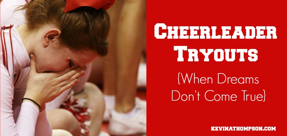 Cheerleader Tryouts (or When Dreams Don't Come True)