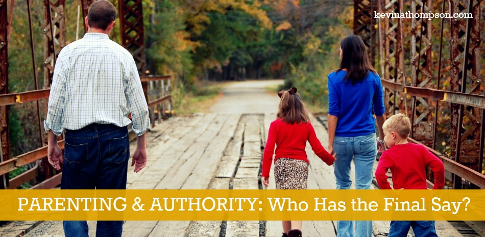 Parenting and Authority: Who Has the Final Say?