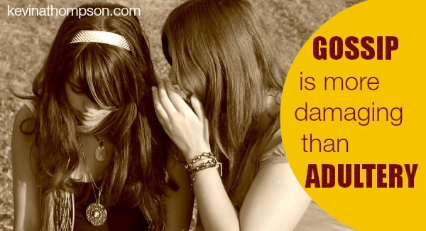 Gossip Is More Damaging Than Adultery