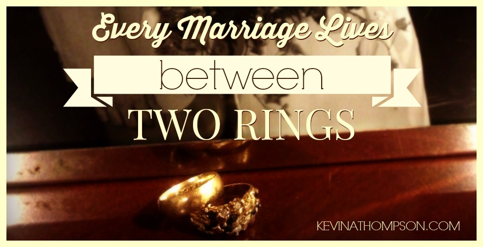 Every Marriage Lives Between Two Rings