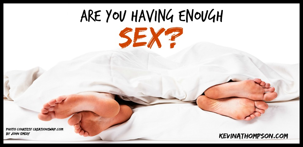 Are You Having Enough Sex?