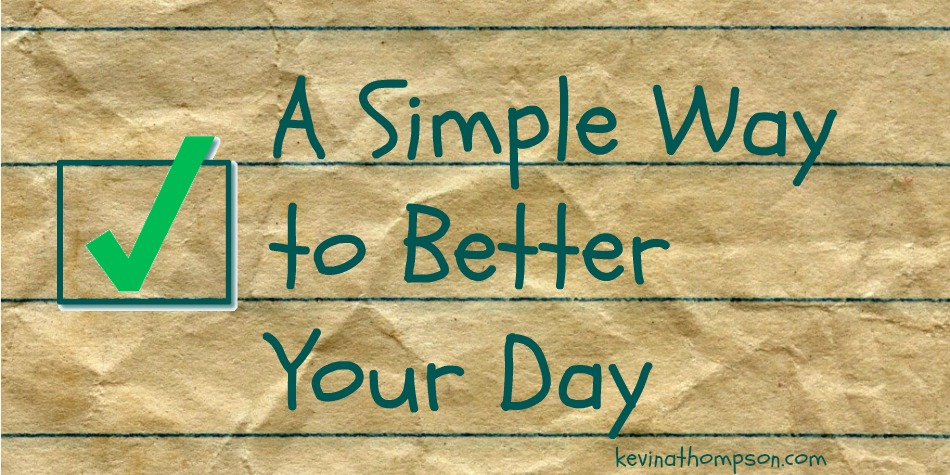 A Simple Way to Better Your Day