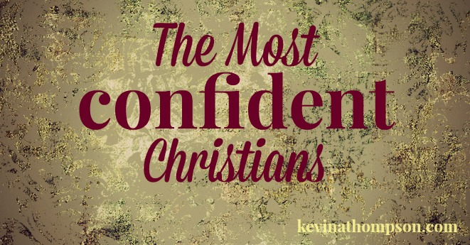 The Most Confident Christians