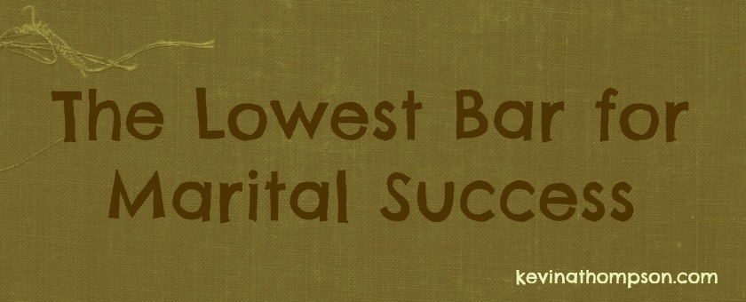 The Lowest Bar for Marital Success