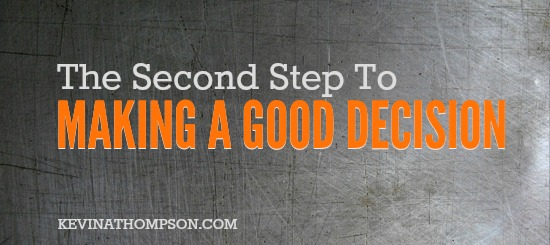 The Second Step To Making a Good Decision