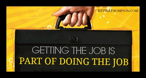 Getting the Job Is Part of Doing the Job