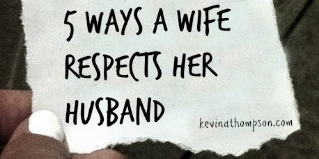 Five Ways a Wife Respects Her Husband