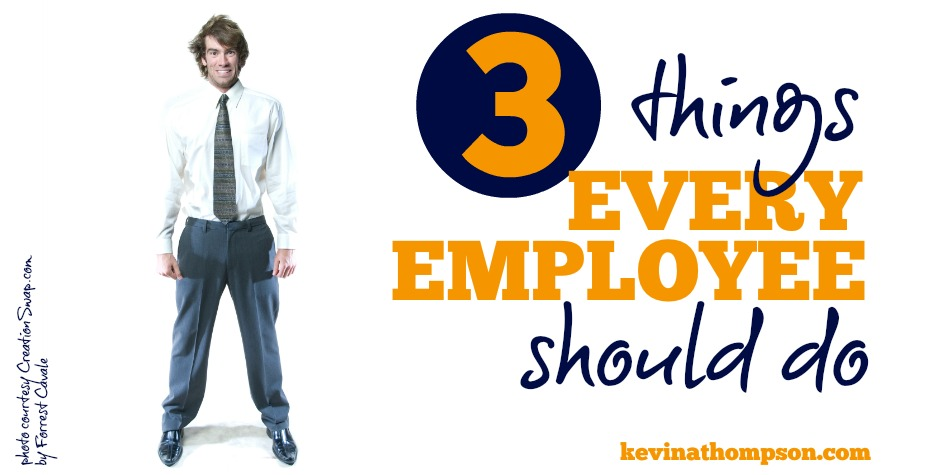 Three Things Every Employee Should Do