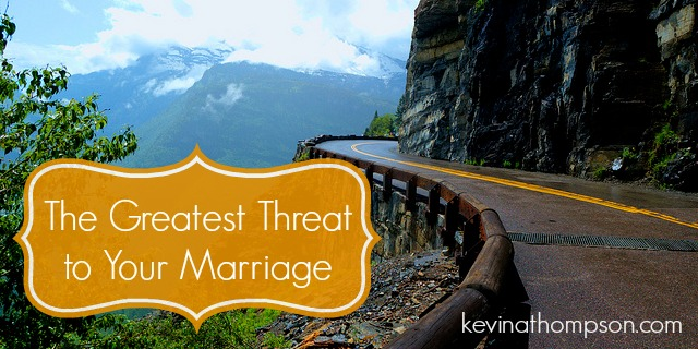 The Greatest Threat to Your Marriage