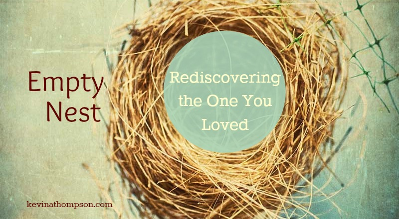 Empty Nest: Rediscovering the One You Loved