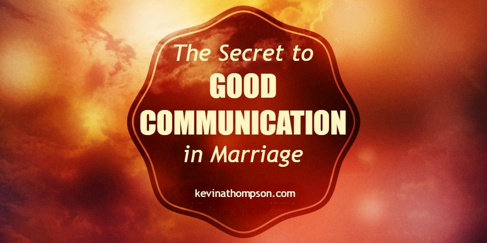 The Secret to Good Communication in Marriage