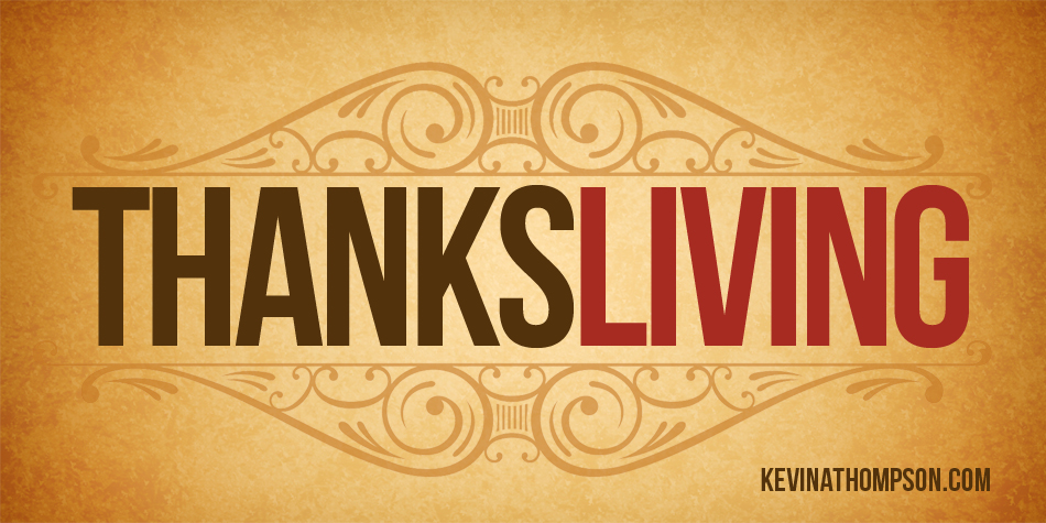 ThanksLiving: How to Live a Life of Thanks in an Ungrateful World