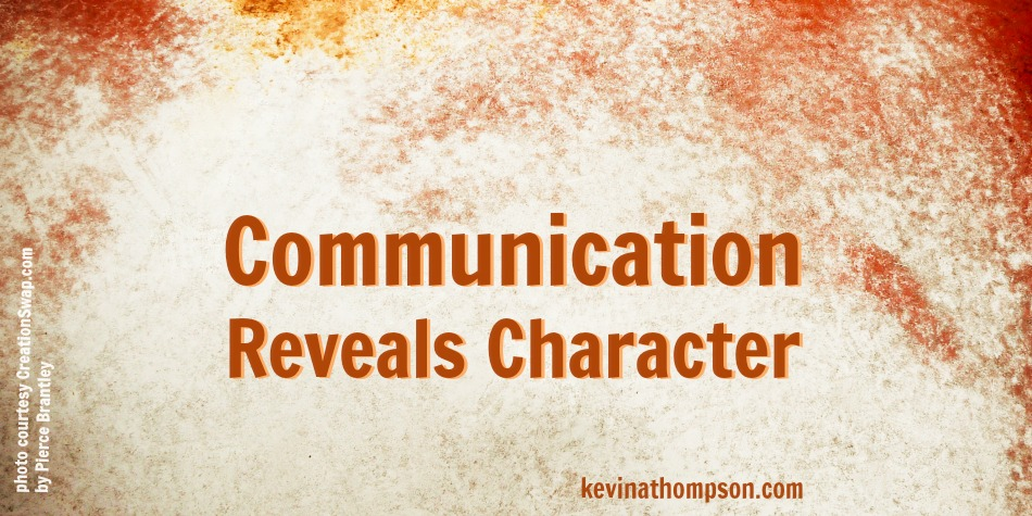 Communication Reveals Character