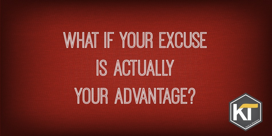 What If Your Excuse Is Actually Your Advantage?