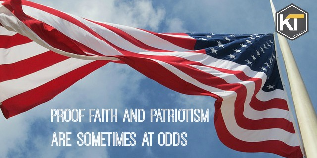Proof Faith and Patriotism Are Sometimes At Odds