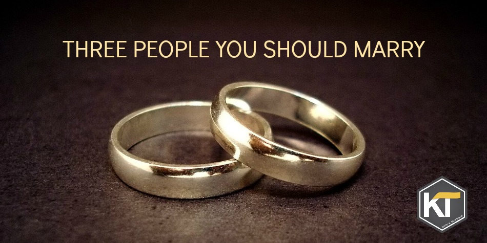 Three People You Should Marry