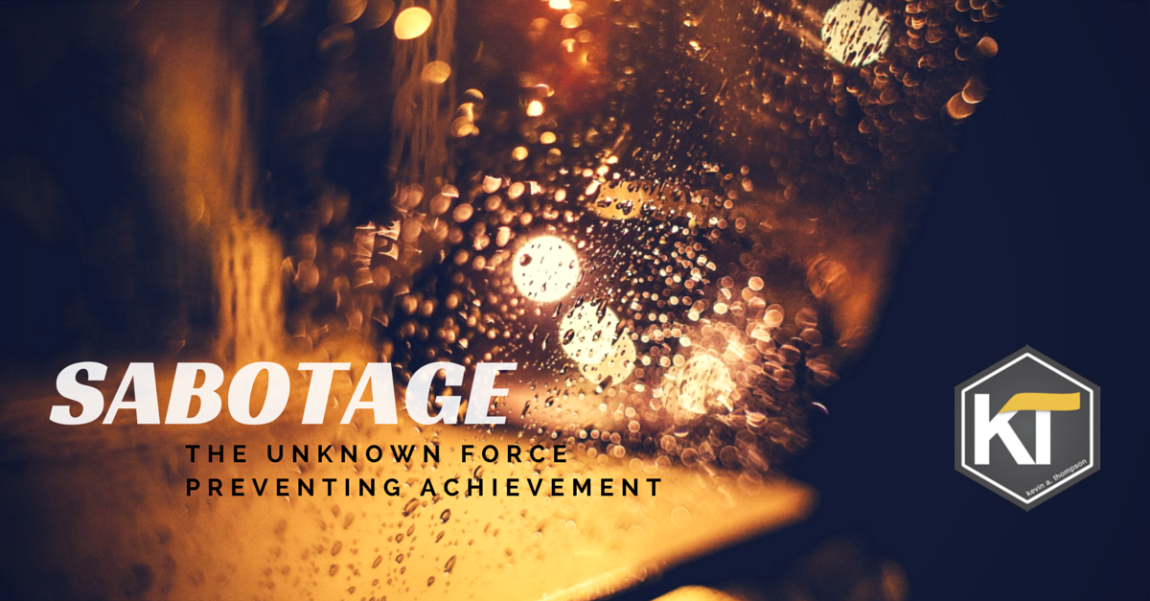 Sabotage: The Unknown Force Preventing Achievement