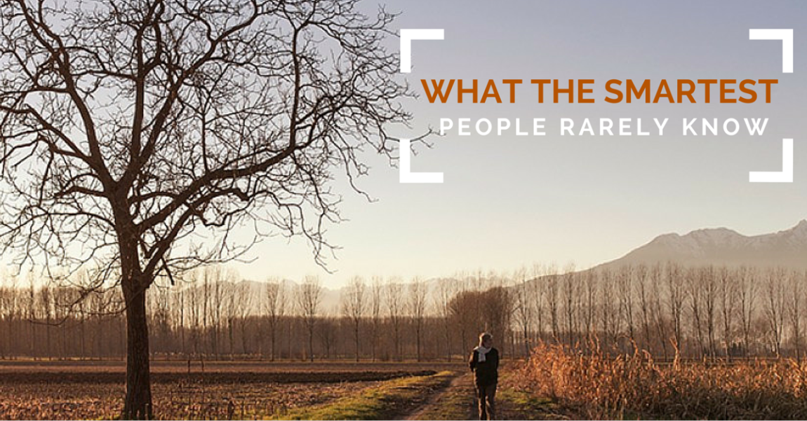 What the Smartest People Rarely Know
