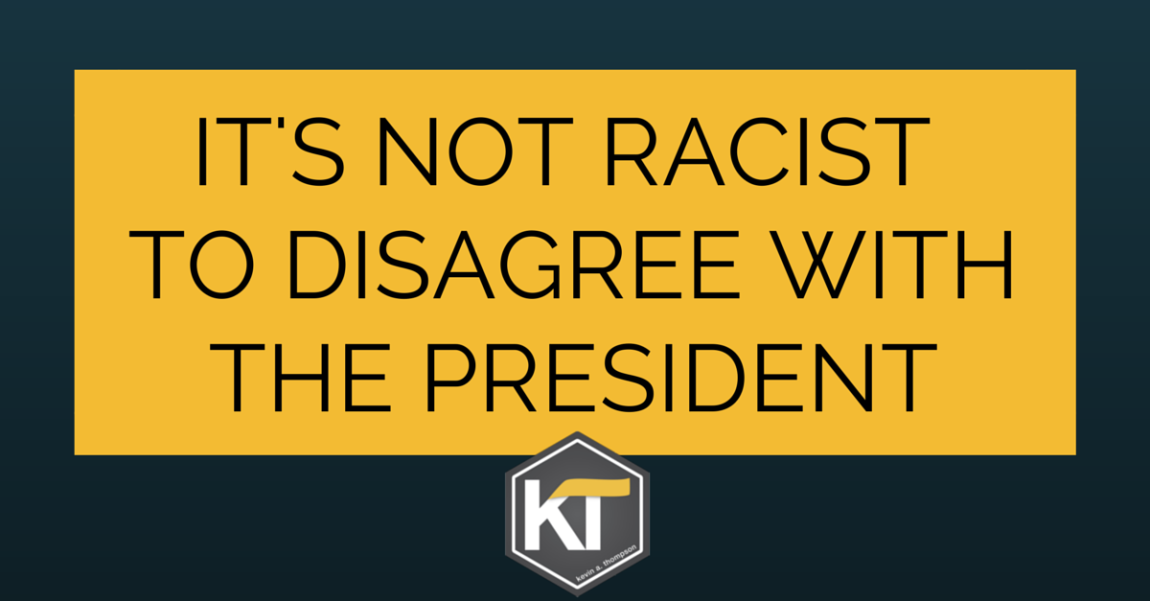 It's Not Racist to Disagree with the President
