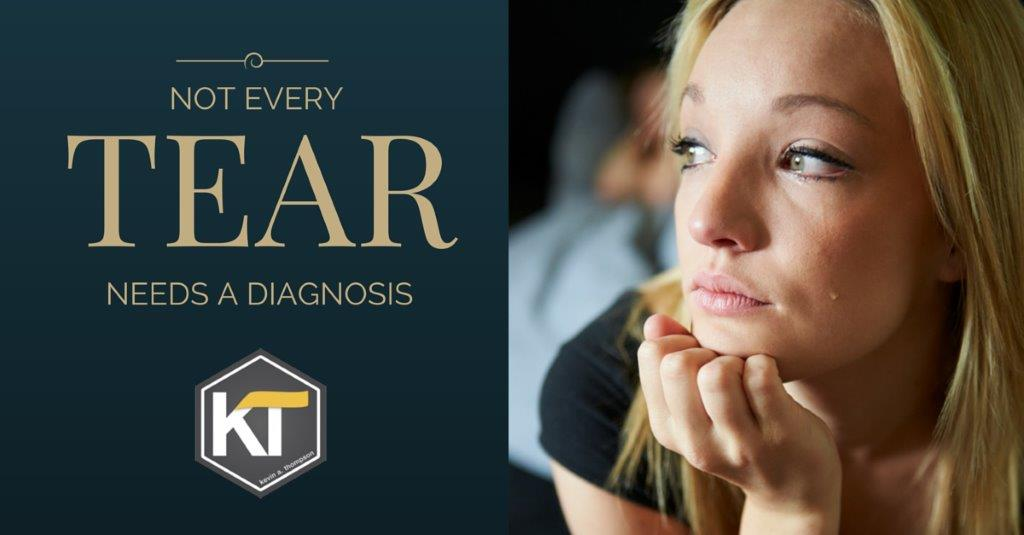 Not Every Tear Needs a Diagnosis