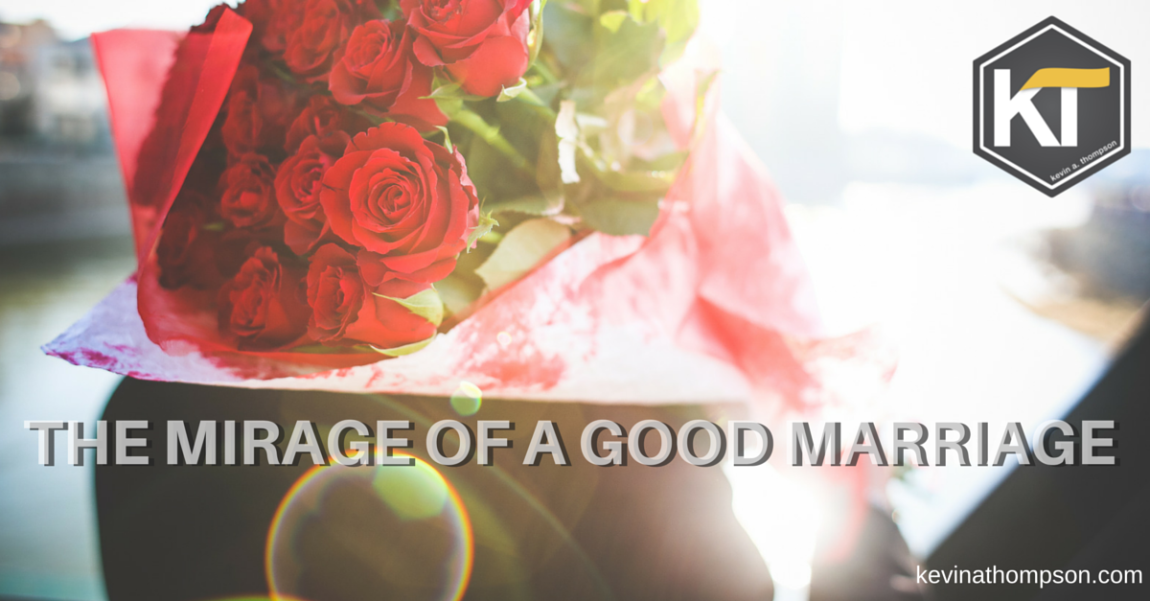 The Mirage of a Good Marriage