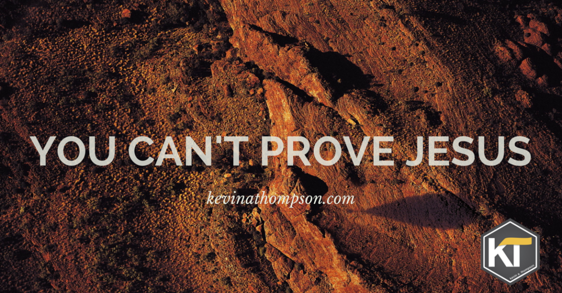 You Can't Prove Jesus