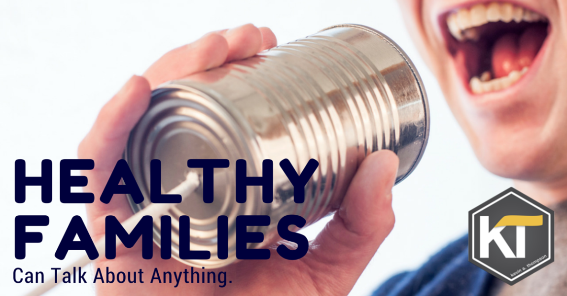 Healthy Families Can Talk About Everything