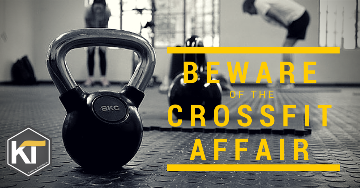 Beware of the CrossFit Affair