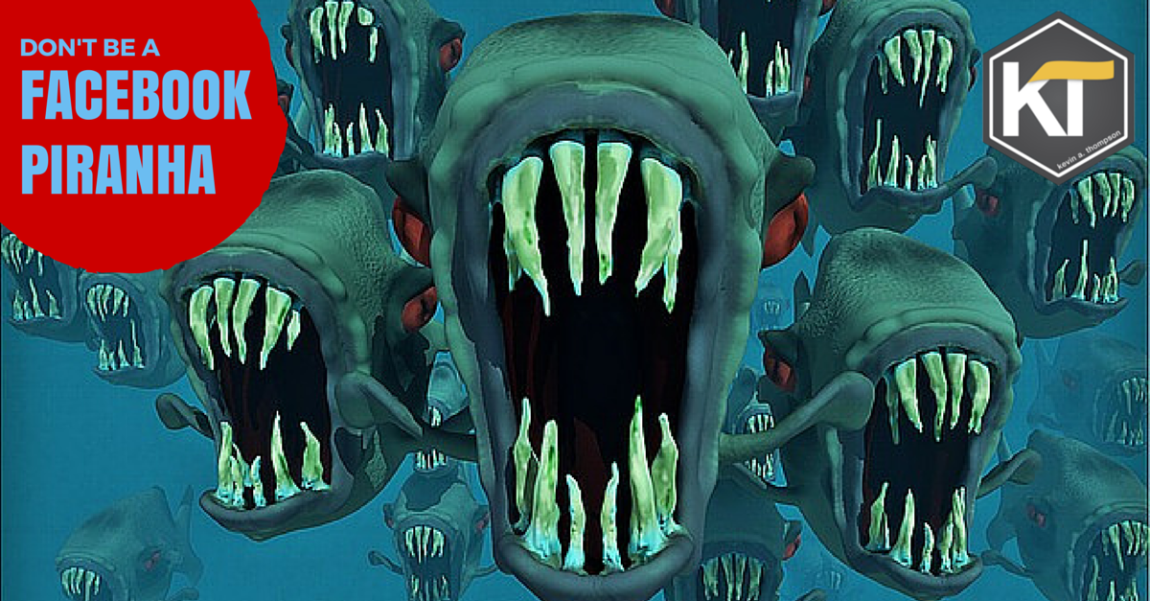 Don't Be a Facebook Piranha