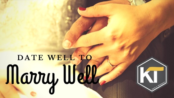 Date Well to Marry Well