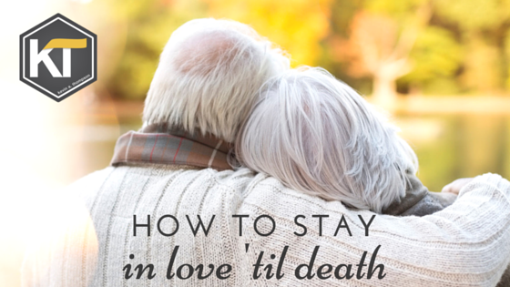 How to Stay In Love 'Til Death